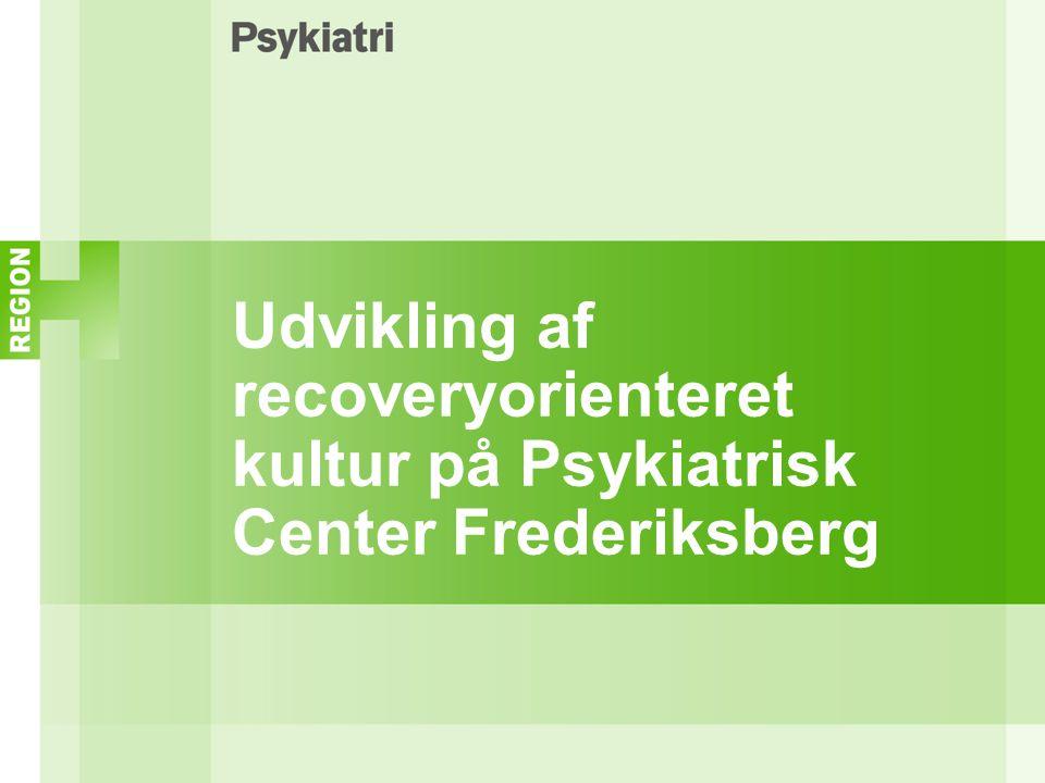 Udvikling af recoveryorienteret kultur på Psykiatrisk Center Frederiksberg