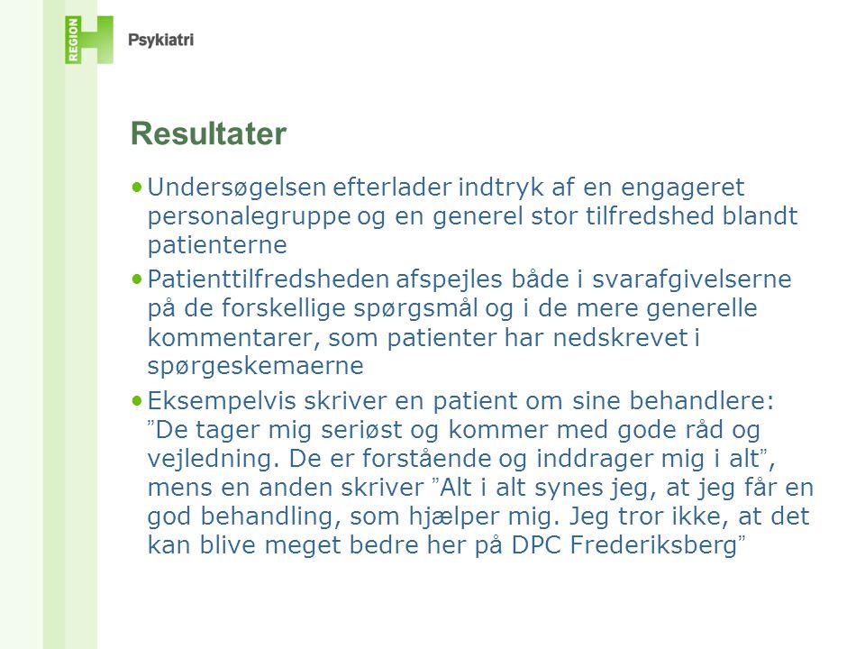 Resultater Undersøgelsen efterlader indtryk af en engageret personalegruppe og en generel stor tilfredshed blandt patienterne.