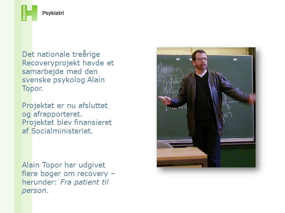 Det nationale treårige Recoveryprojekt havde et samarbejde med den svenske psykolog Alain Topor.