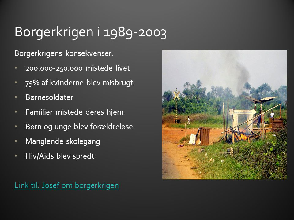 Borgerkrigen i 1989-2003 Borgerkrigens konsekvenser: