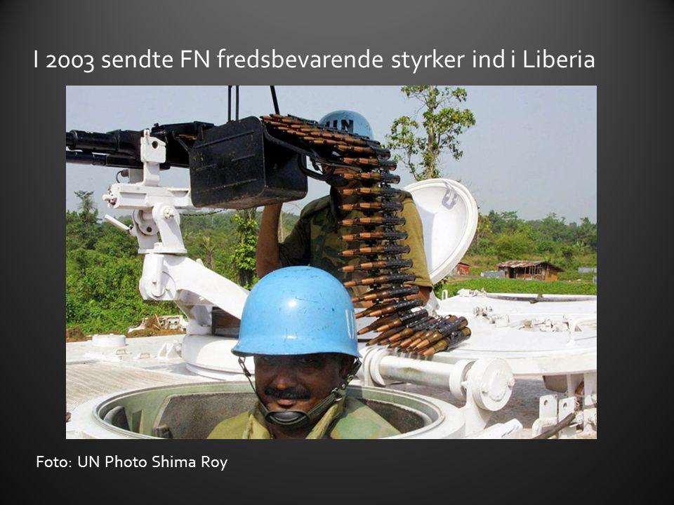 I 2003 sendte FN fredsbevarende styrker ind i Liberia