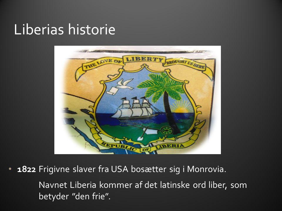 Liberias historie 1822 Frigivne slaver fra USA bosætter sig i Monrovia.