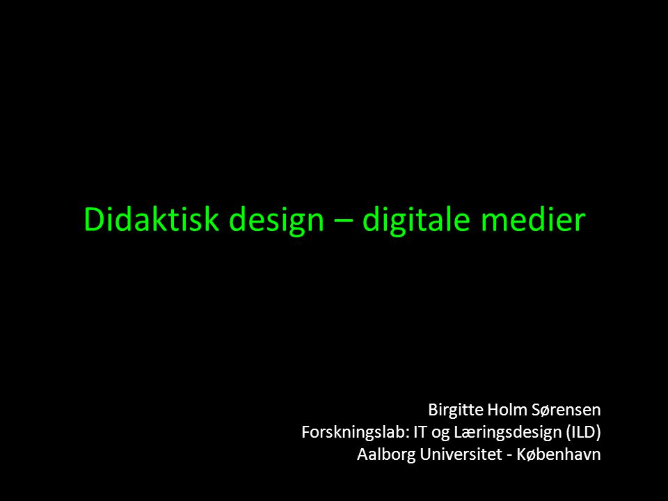 Didaktisk design – digitale medier den 7.2.2010