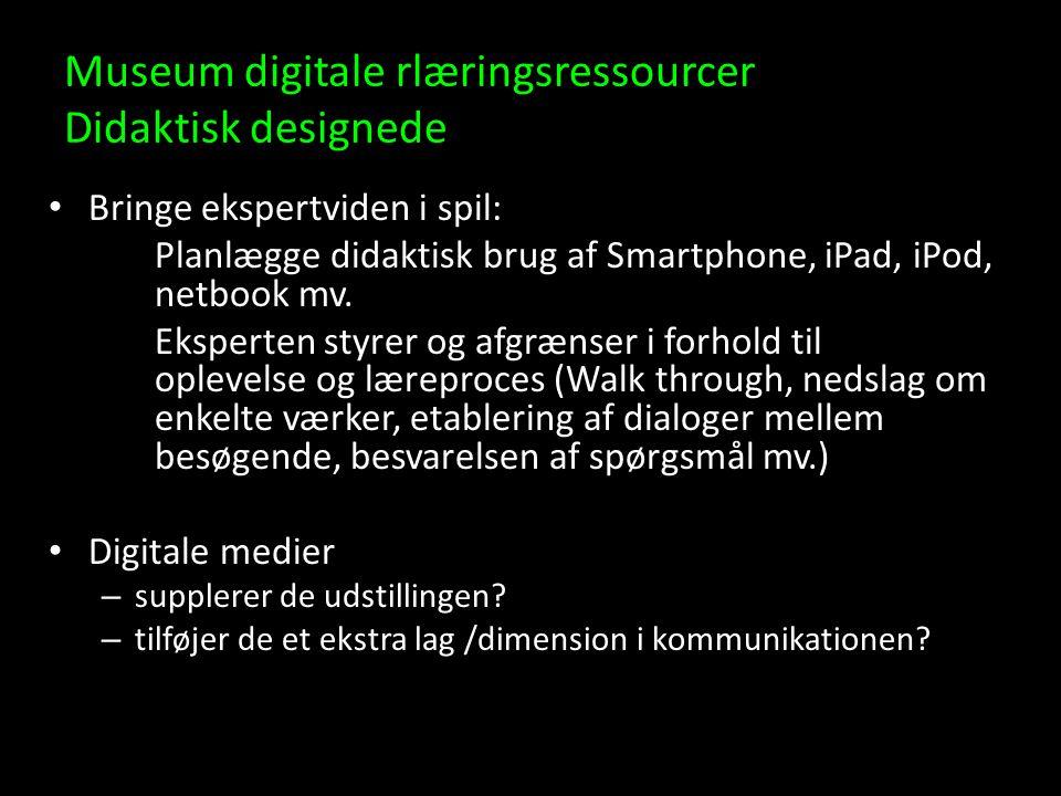 Museum digitale rlæringsressourcer Didaktisk designede