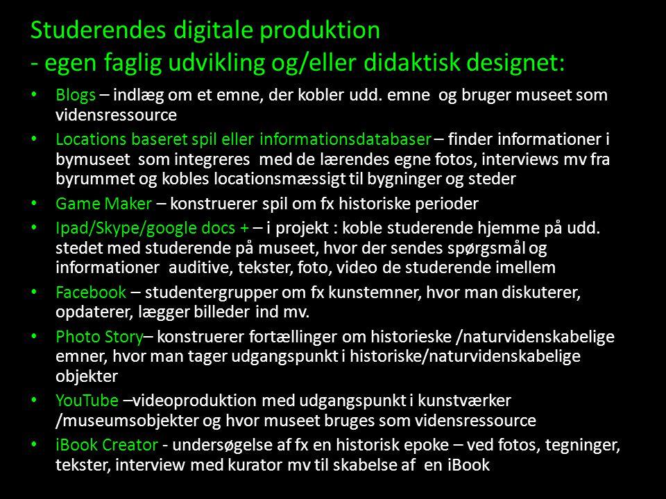Studerendes digitale produktion - egen faglig udvikling og/eller didaktisk designet: