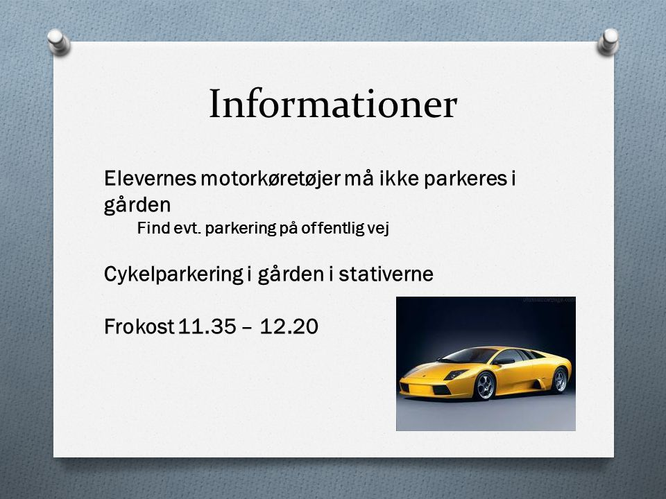 Informationer Elevernes motorkøretøjer må ikke parkeres i gården