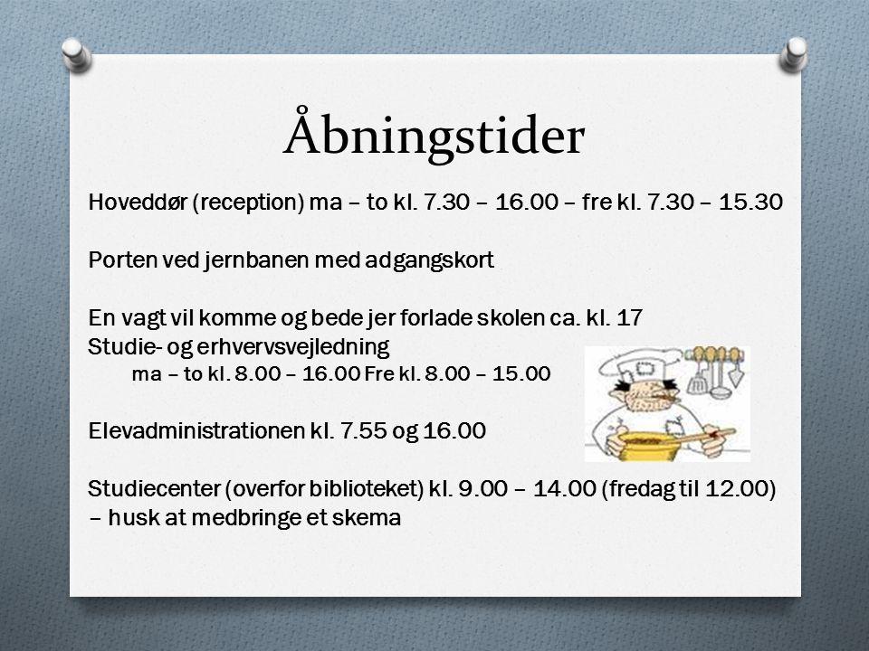 Åbningstider Hoveddør (reception) ma – to kl. 7.30 – 16.00 – fre kl. 7.30 – 15.30. Porten ved jernbanen med adgangskort.