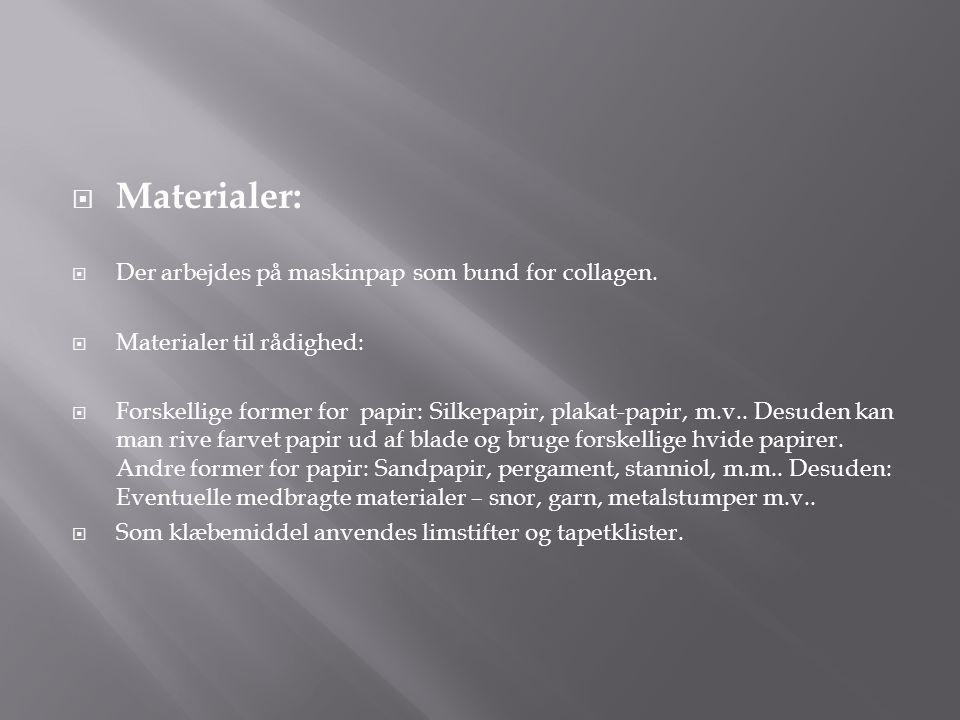 Materialer: Der arbejdes på maskinpap som bund for collagen.