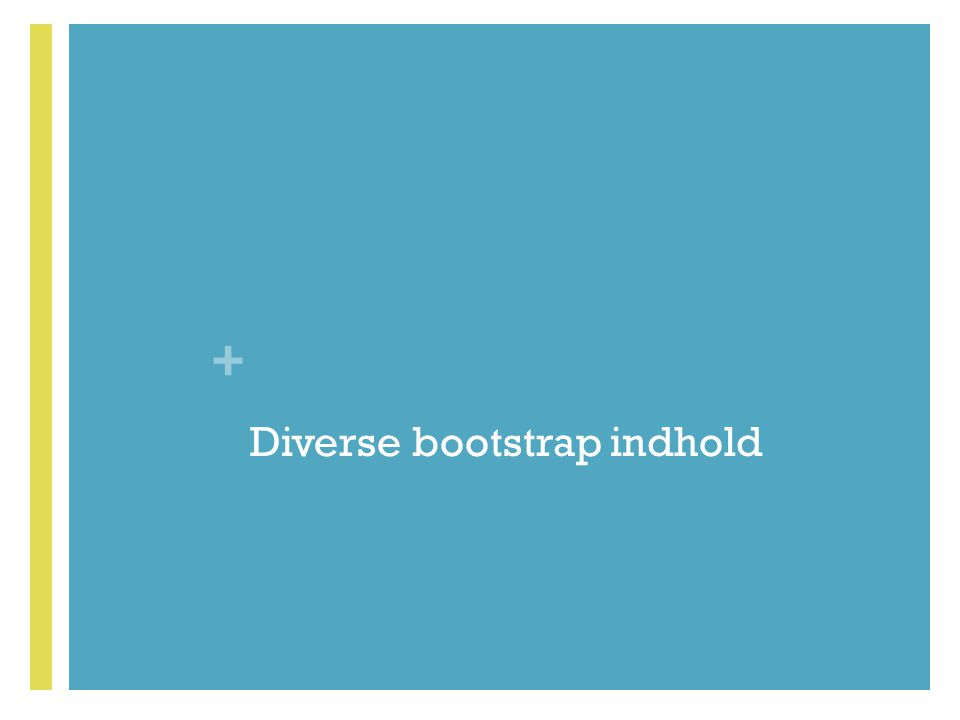 Diverse bootstrap indhold