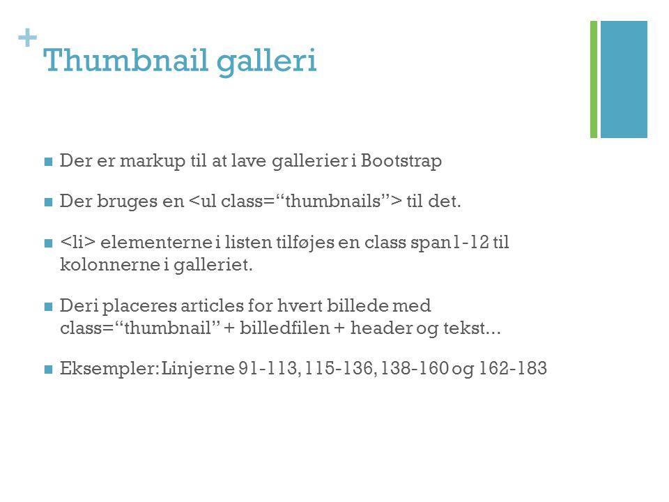 Thumbnail galleri Der er markup til at lave gallerier i Bootstrap