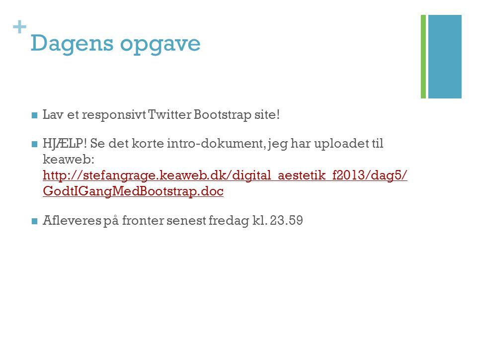 Dagens opgave Lav et responsivt Twitter Bootstrap site!