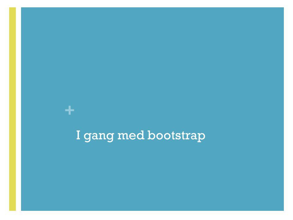 I gang med bootstrap