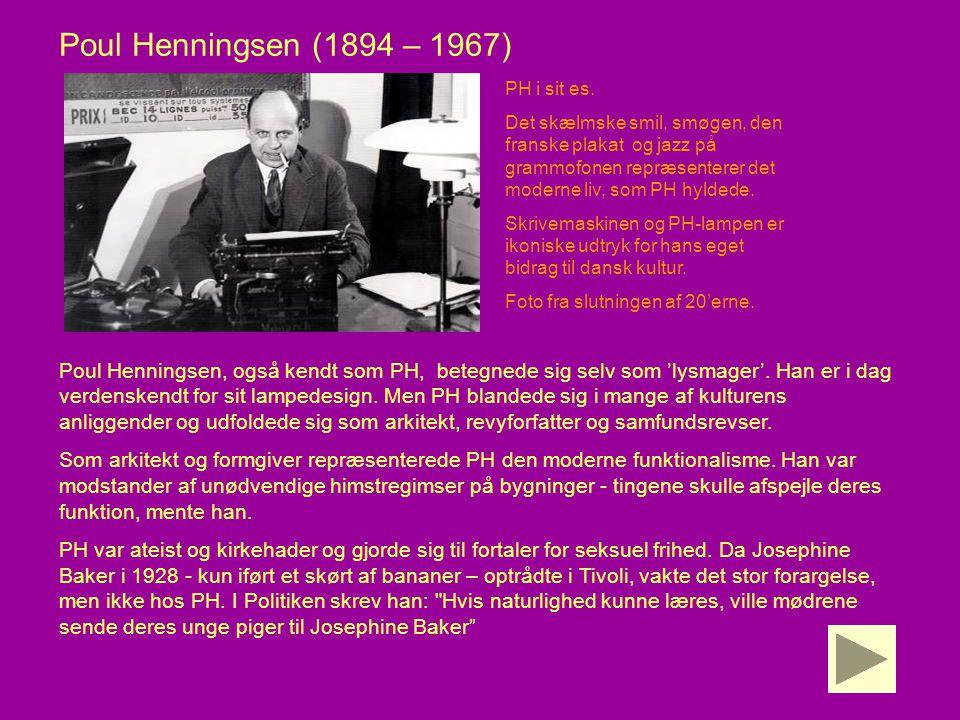 Poul Henningsen (1894 – 1967) PH i sit es.