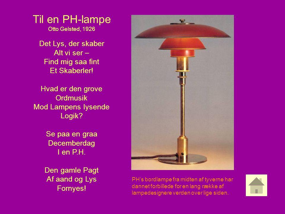 Til en PH-lampe Otto Gelsted, 1926. Det Lys, der skaber Alt vi ser – Find mig saa fint Et Skaberler!
