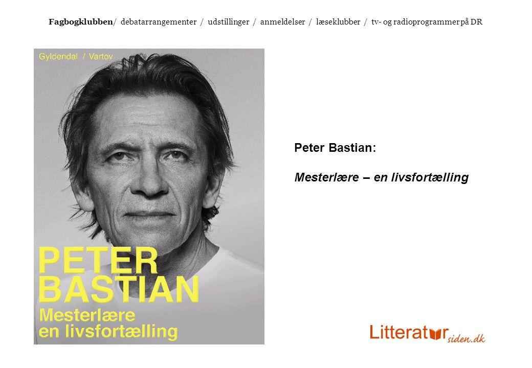 Peter Bastian: Mesterlære – en livsfortælling