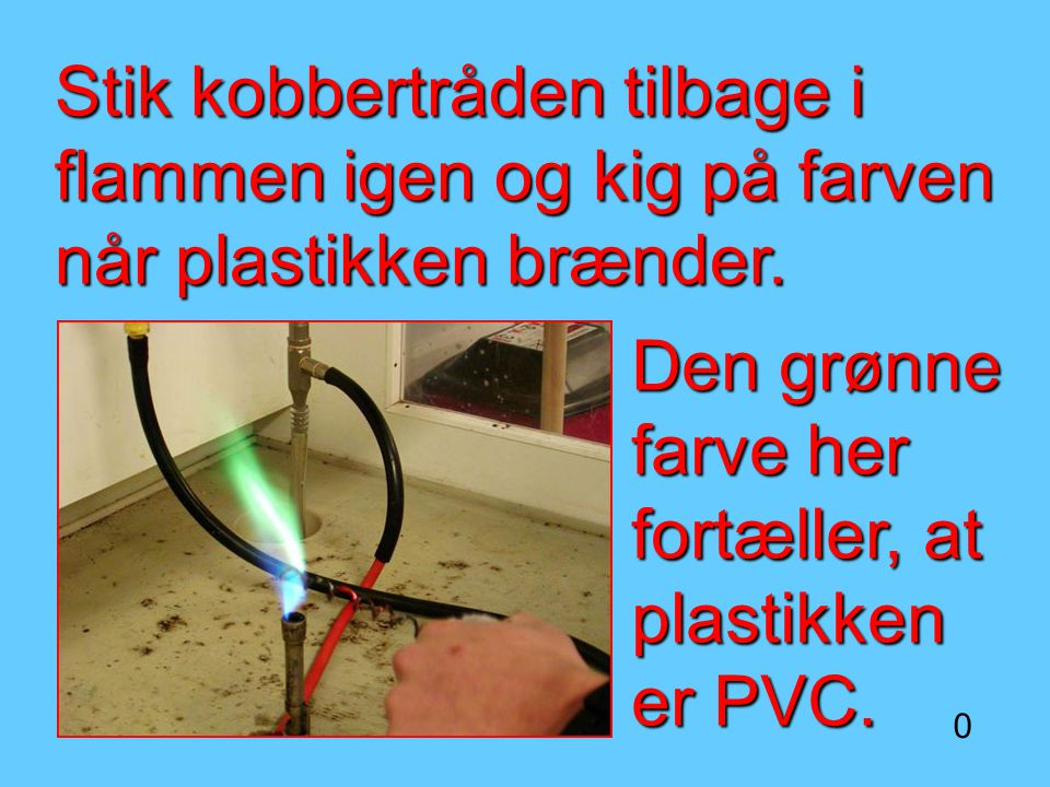 Den grønne farve her fortæller, at plastikken er PVC.