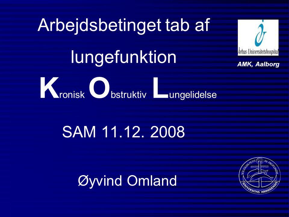 Arbejdsbetinget tab af lungefunktion Kronisk Obstruktiv Lungelidelse SAM 11.12. 2008