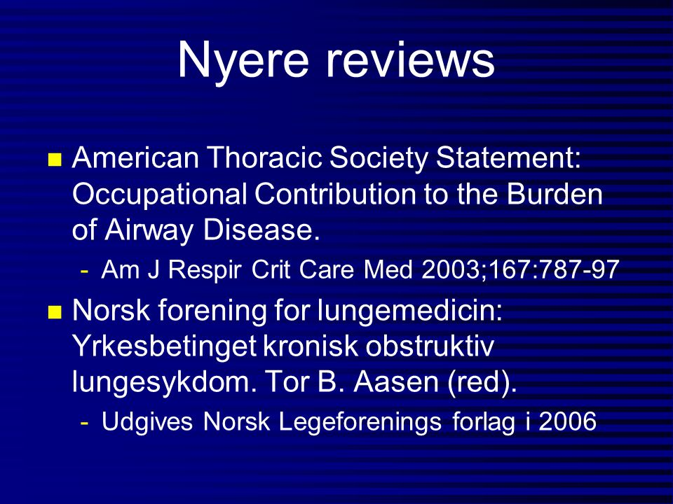 Nyere reviews American Thoracic Society Statement: Occupational Contribution to the Burden of Airway Disease.