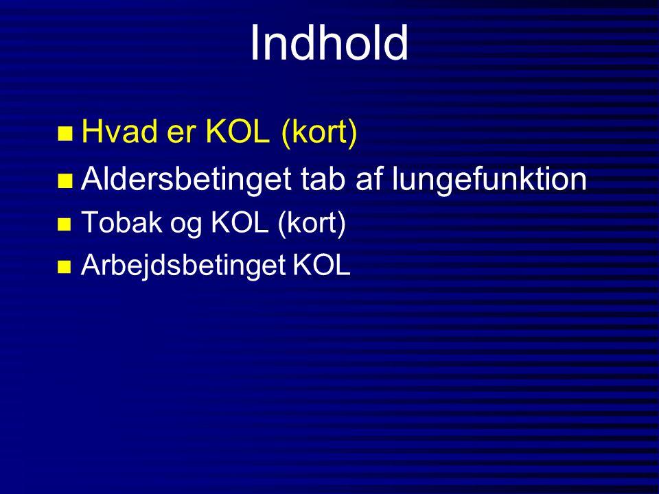 Indhold Hvad er KOL (kort) Aldersbetinget tab af lungefunktion