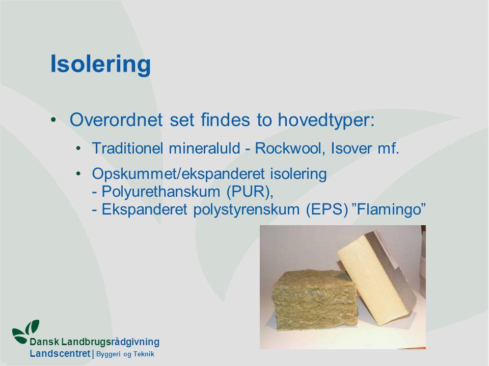 Isolering Overordnet set findes to hovedtyper: