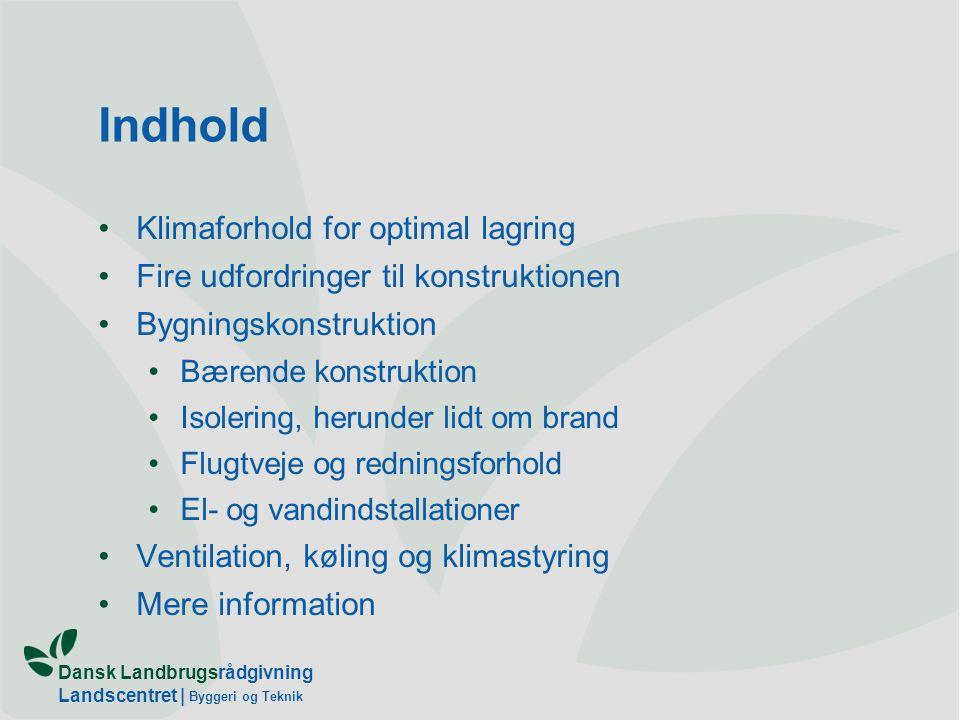 Indhold Klimaforhold for optimal lagring