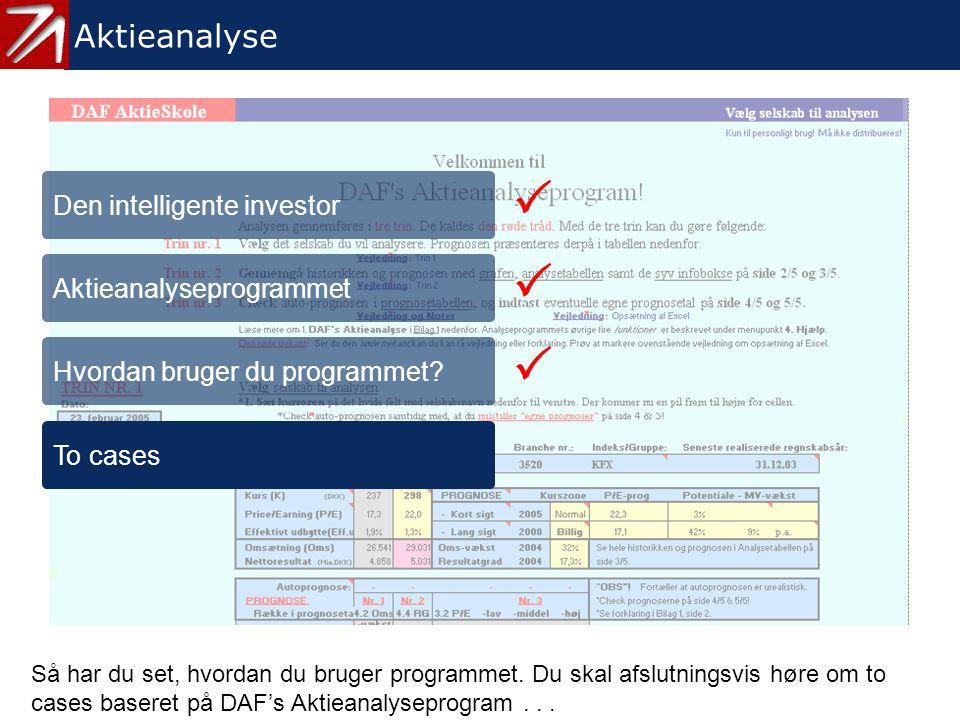    4. To cases - 1 Aktieanalyse Den intelligente investor