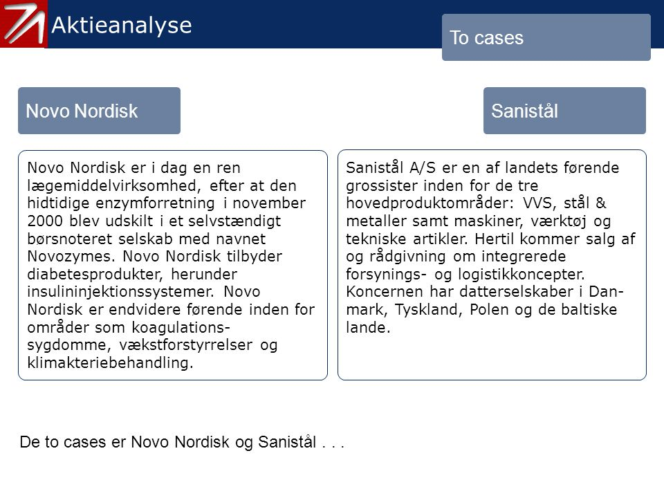 4. To cases - 2 Aktieanalyse To cases Novo Nordisk Sanistål