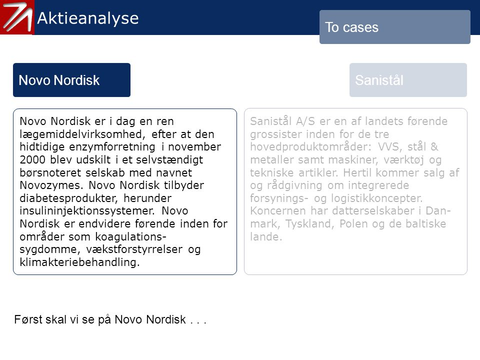 4. To cases - 3 Aktieanalyse To cases Novo Nordisk Sanistål