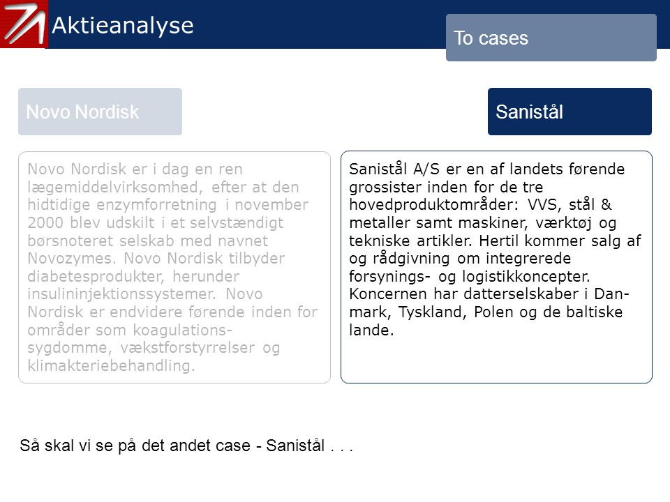 4. To cases - 11 Aktieanalyse To cases Novo Nordisk Sanistål