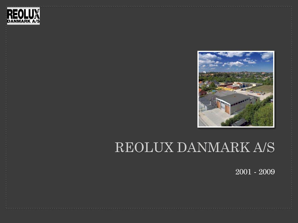 Reolux Danmark a/s 2001 - 2009