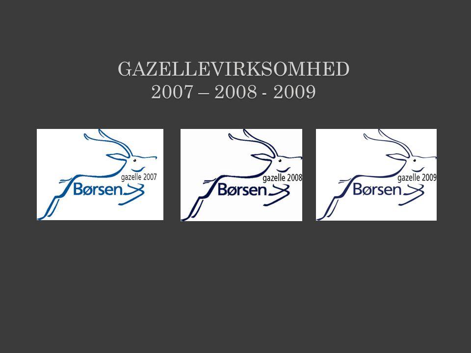 Gazellevirksomhed 2007 – 2008 - 2009