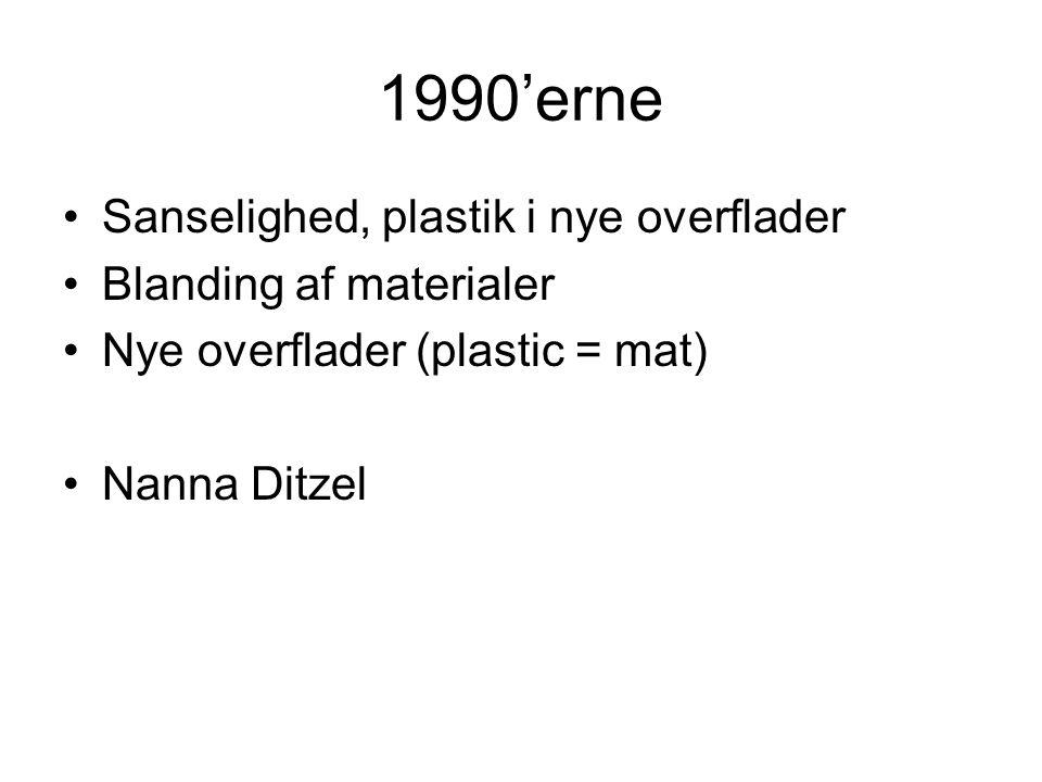 1990'erne Sanselighed, plastik i nye overflader Blanding af materialer