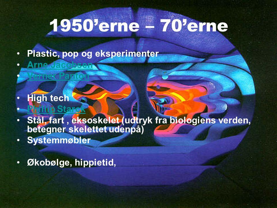 1950'erne – 70'erne Plastic, pop og eksperimenter Arne Jacobsen