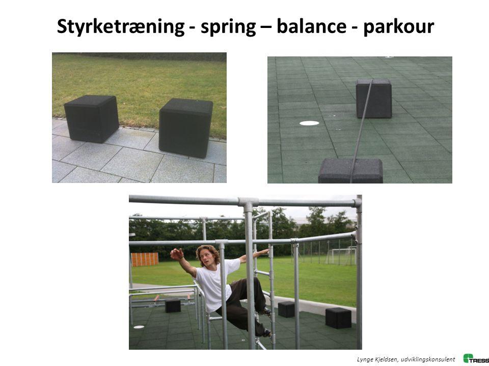 Styrketræning - spring – balance - parkour