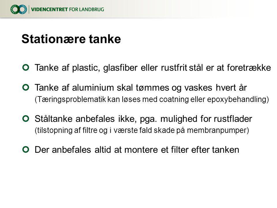 Stationære tanke Tanke af plastic, glasfiber eller rustfrit stål er at foretrække.