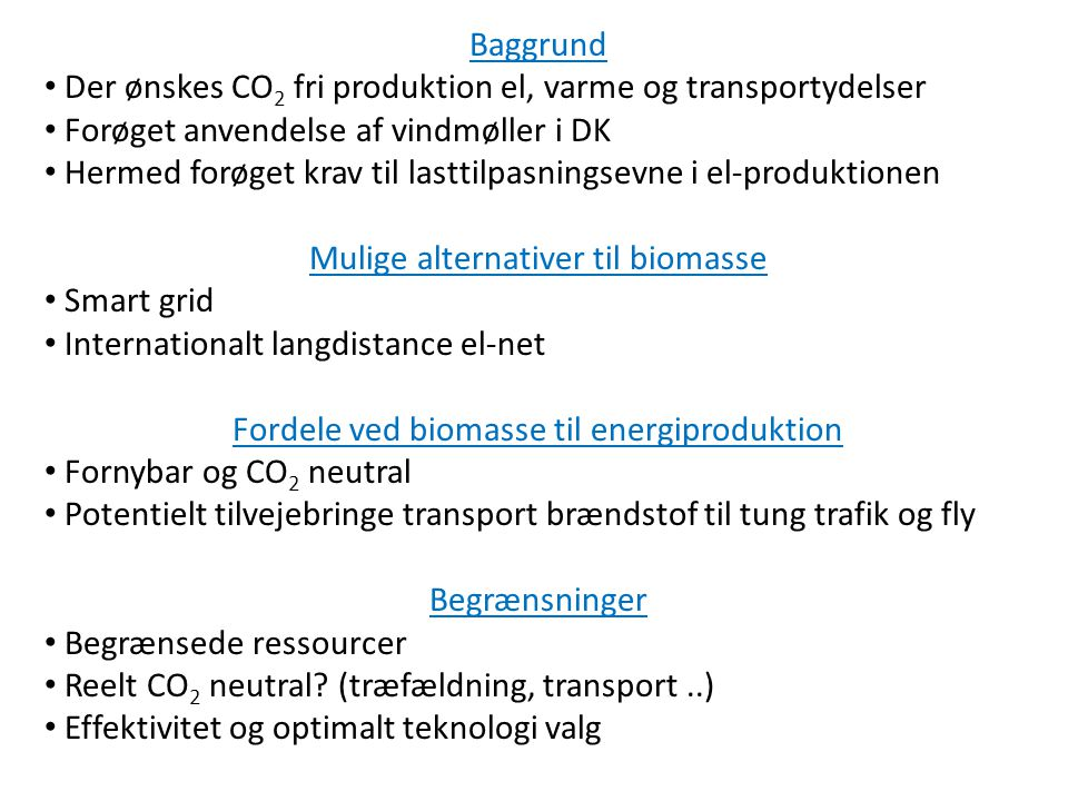 Der ønskes CO2 fri produktion el, varme og transportydelser