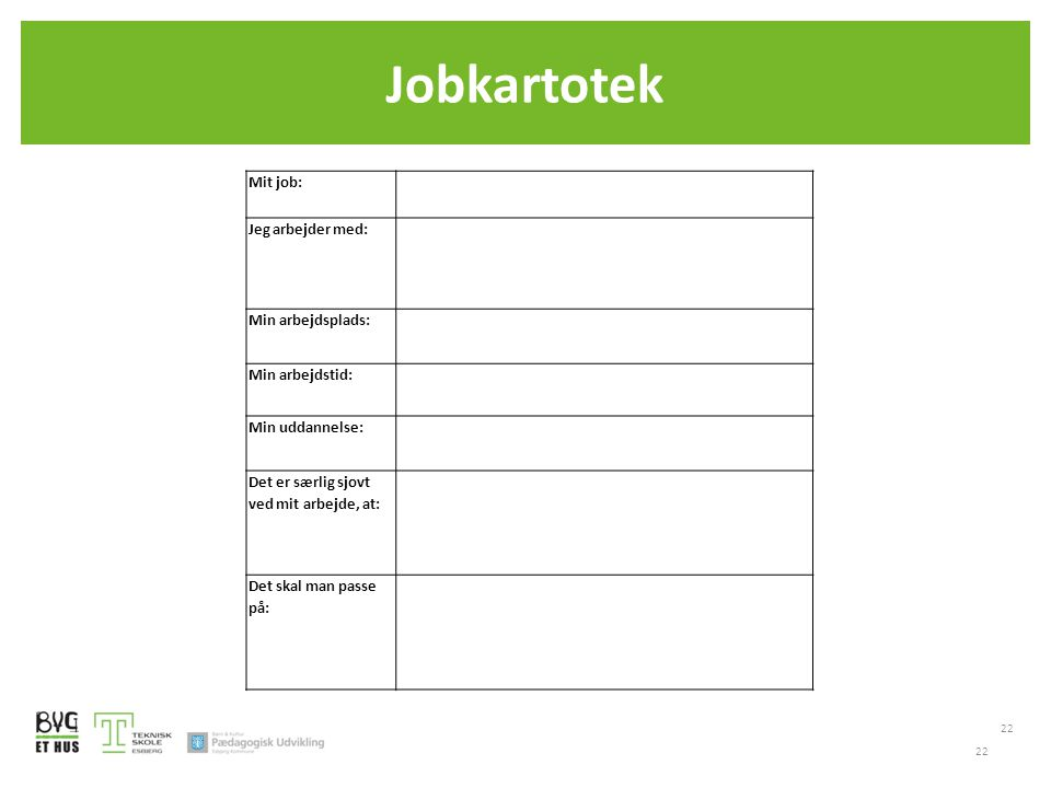 Jobkartotek Mit job: Jeg arbejder med: Min arbejdsplads: