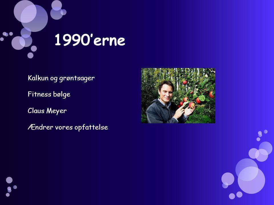 1990'erne Kalkun og grøntsager Fitness bølge Claus Meyer