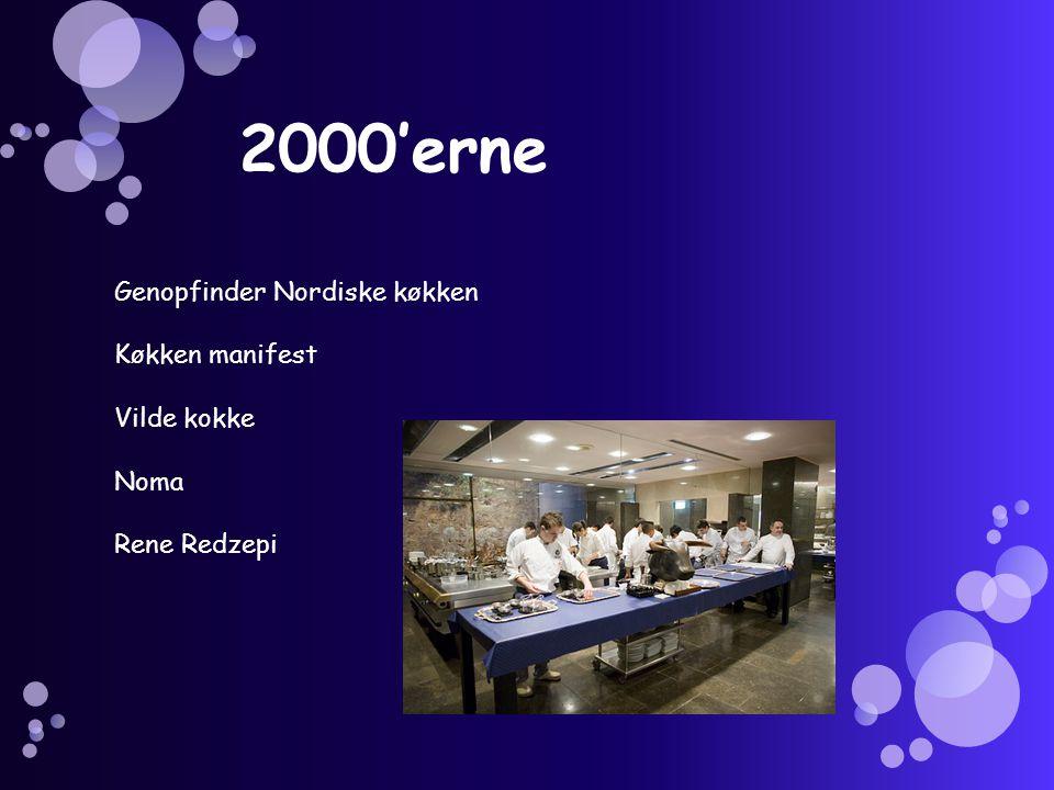 2000'erne Genopfinder Nordiske køkken Køkken manifest Vilde kokke Noma