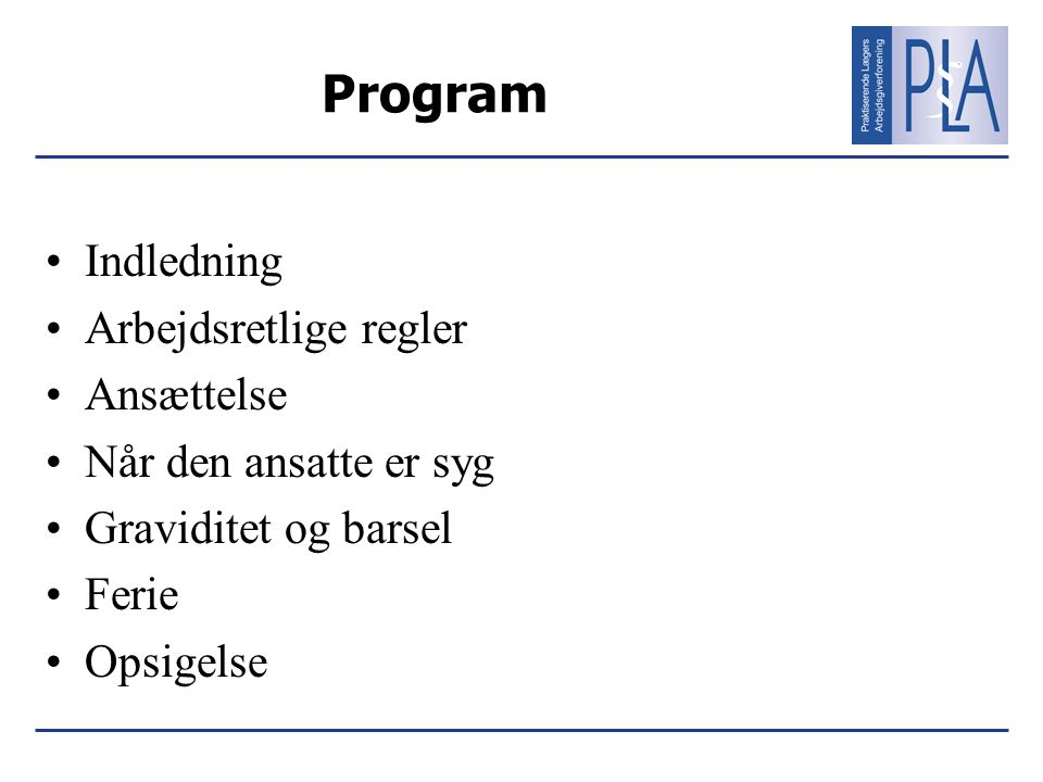 Program Indledning Arbejdsretlige regler Ansættelse