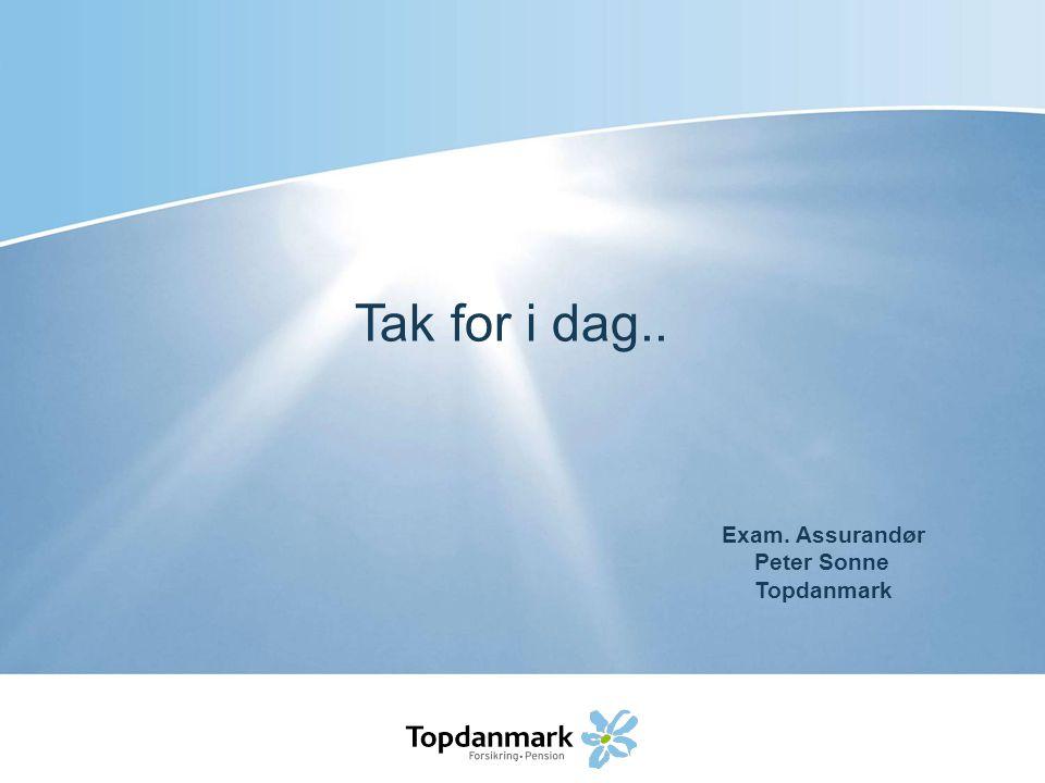 Tak for i dag.. Exam. Assurandør Peter Sonne Topdanmark