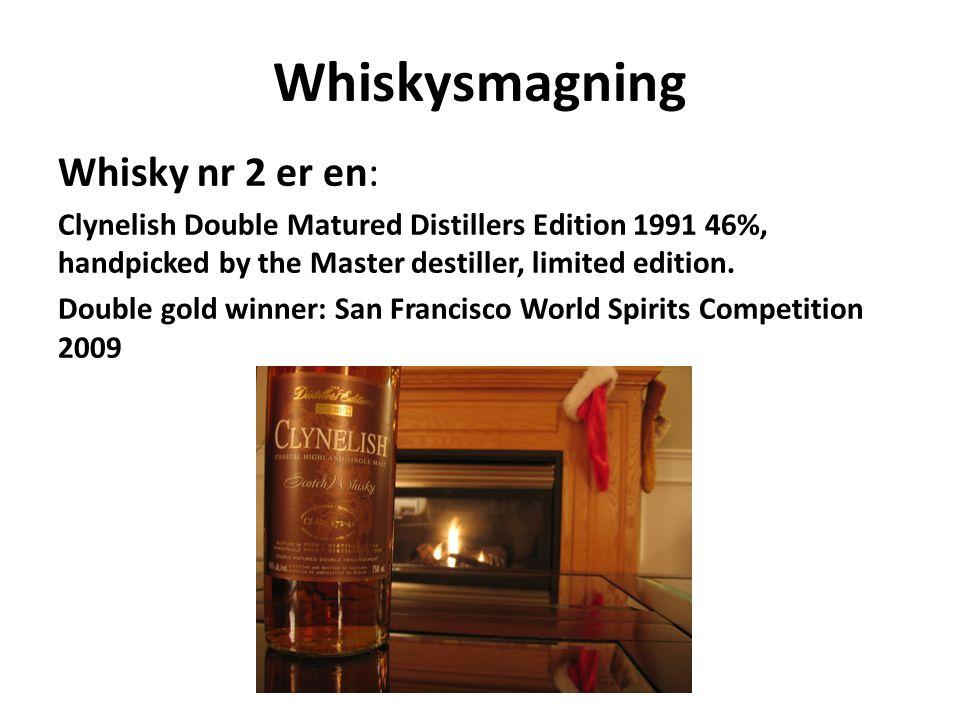 Whiskysmagning Whisky nr 2 er en: