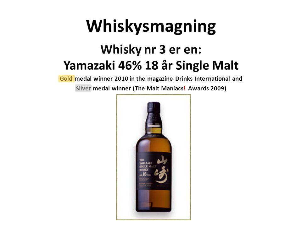 Whiskysmagning Whisky nr 3 er en: Yamazaki 46% 18 år Single Malt