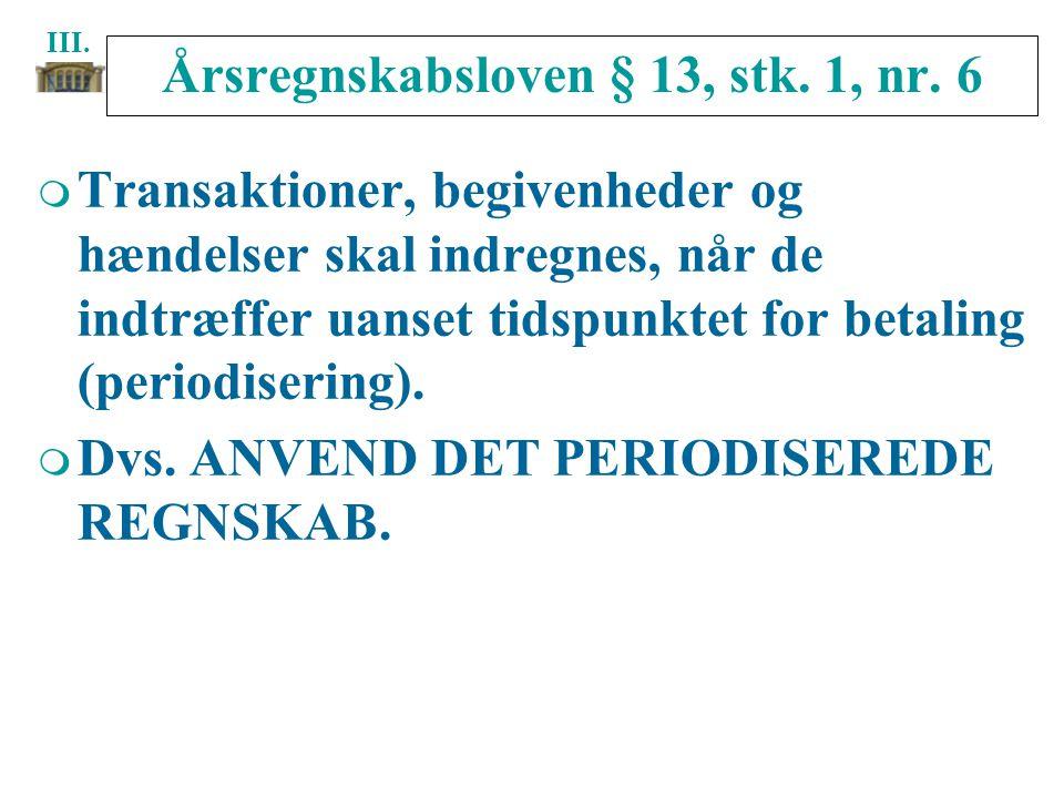 Årsregnskabsloven § 13, stk. 1, nr. 6