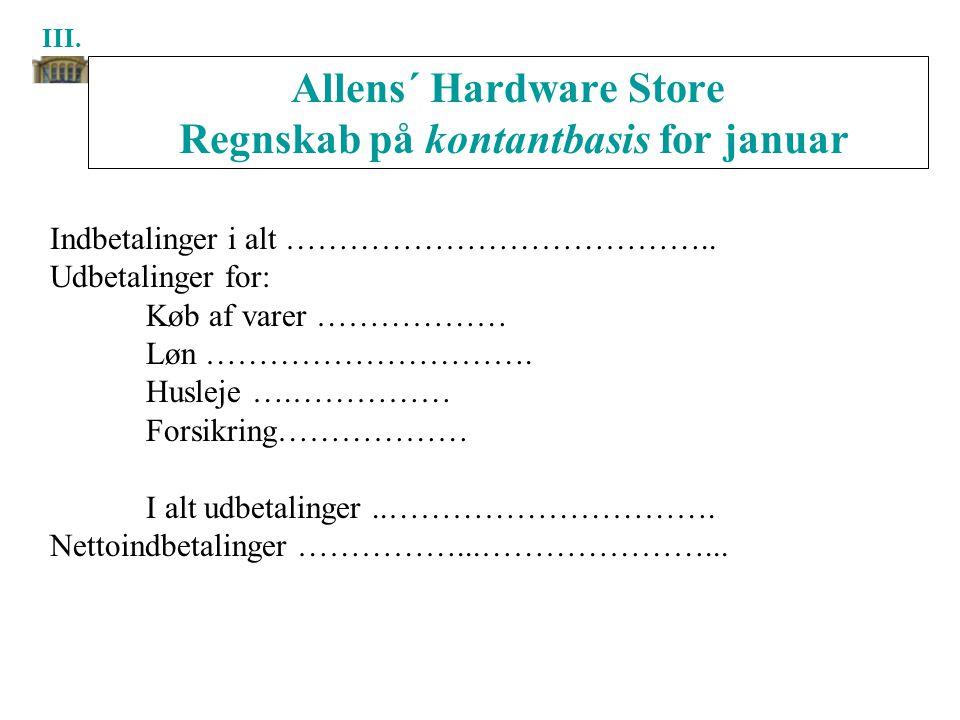 Allens´ Hardware Store Regnskab på kontantbasis for januar