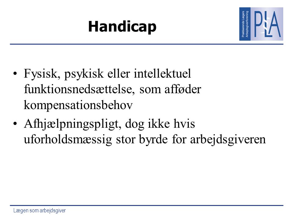 Handicap Fysisk, psykisk eller intellektuel funktionsnedsættelse, som afføder kompensationsbehov.