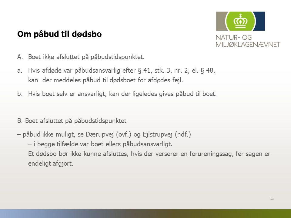 Om påbud til dødsbo Boet ikke afsluttet på påbudstidspunktet.