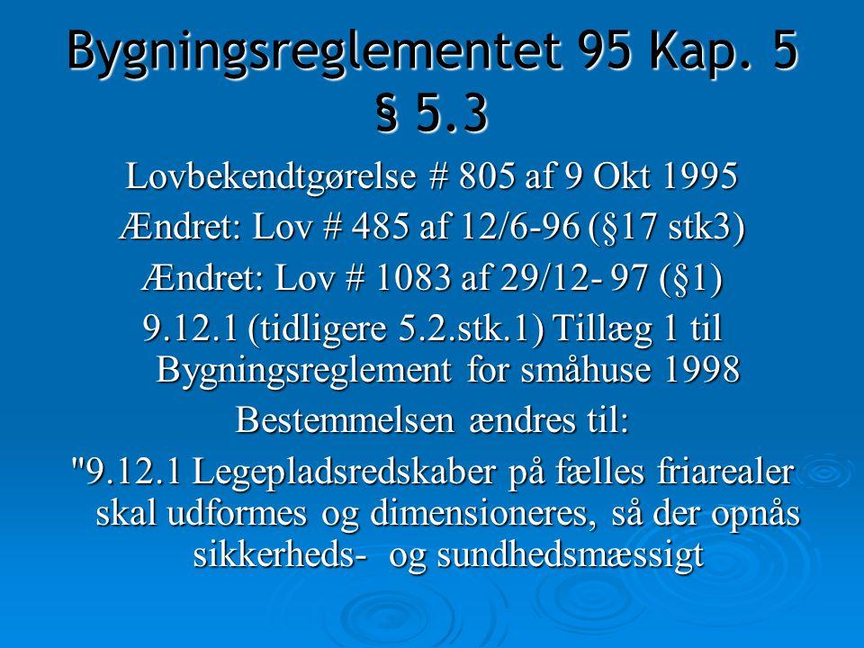 Bygningsreglementet 95 Kap. 5 § 5.3