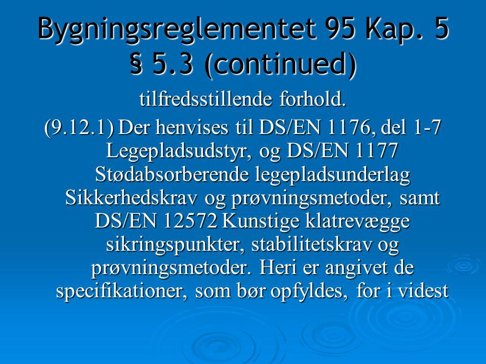 Bygningsreglementet 95 Kap. 5 § 5.3 (continued)