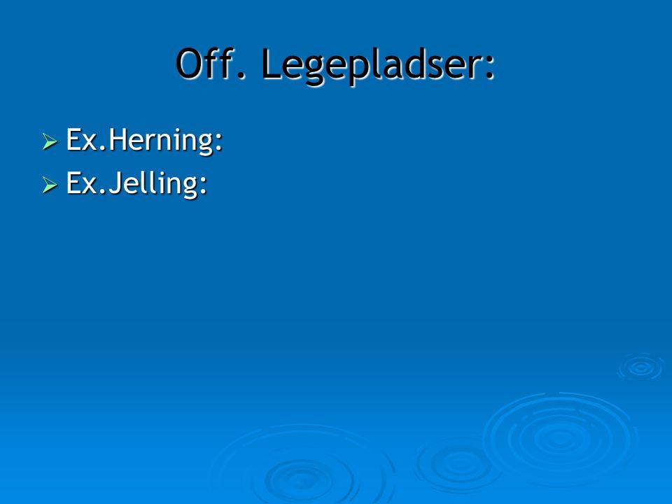 Off. Legepladser: Ex.Herning: Ex.Jelling: